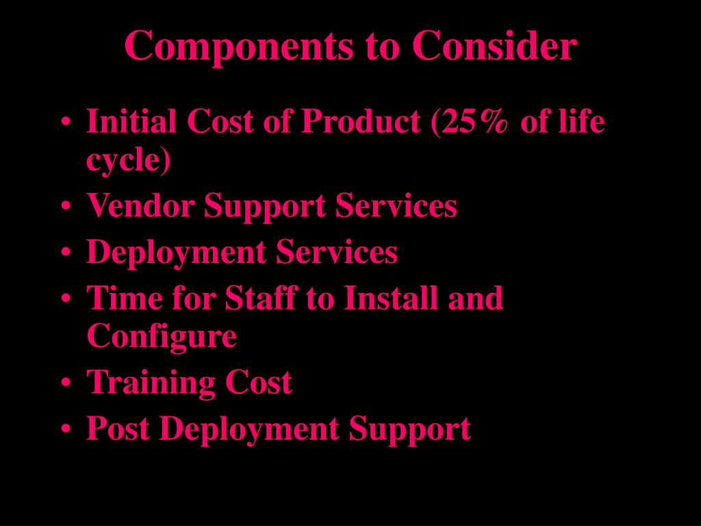 Components to Consider
