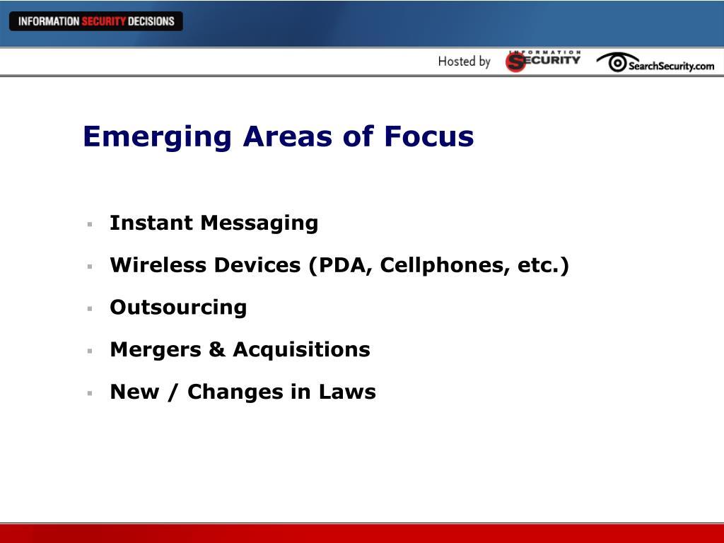 Emerging Areas of Focus