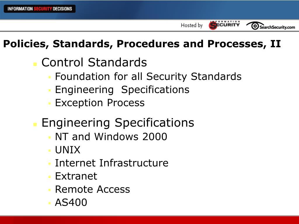 Policies, Standards, Procedures and Processes, II