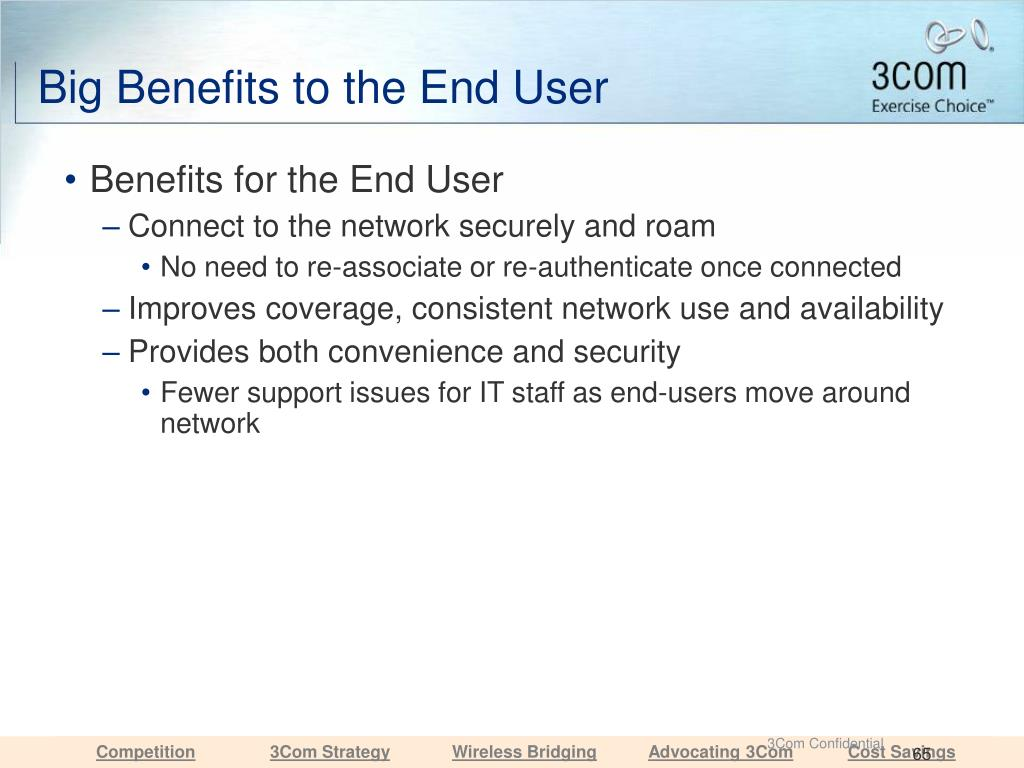 Big Benefits to the End User