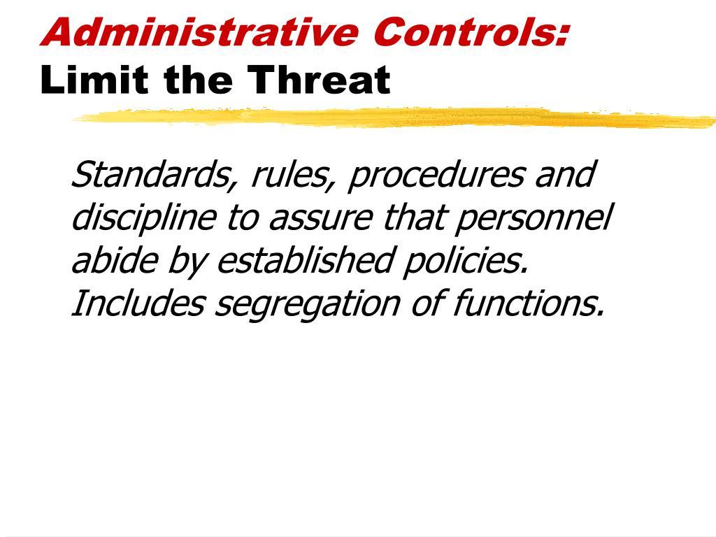 Administrative Controls: