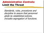 administrative controls limit the threat