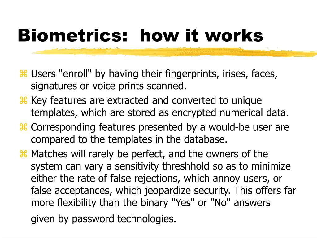 Biometrics:  how it works