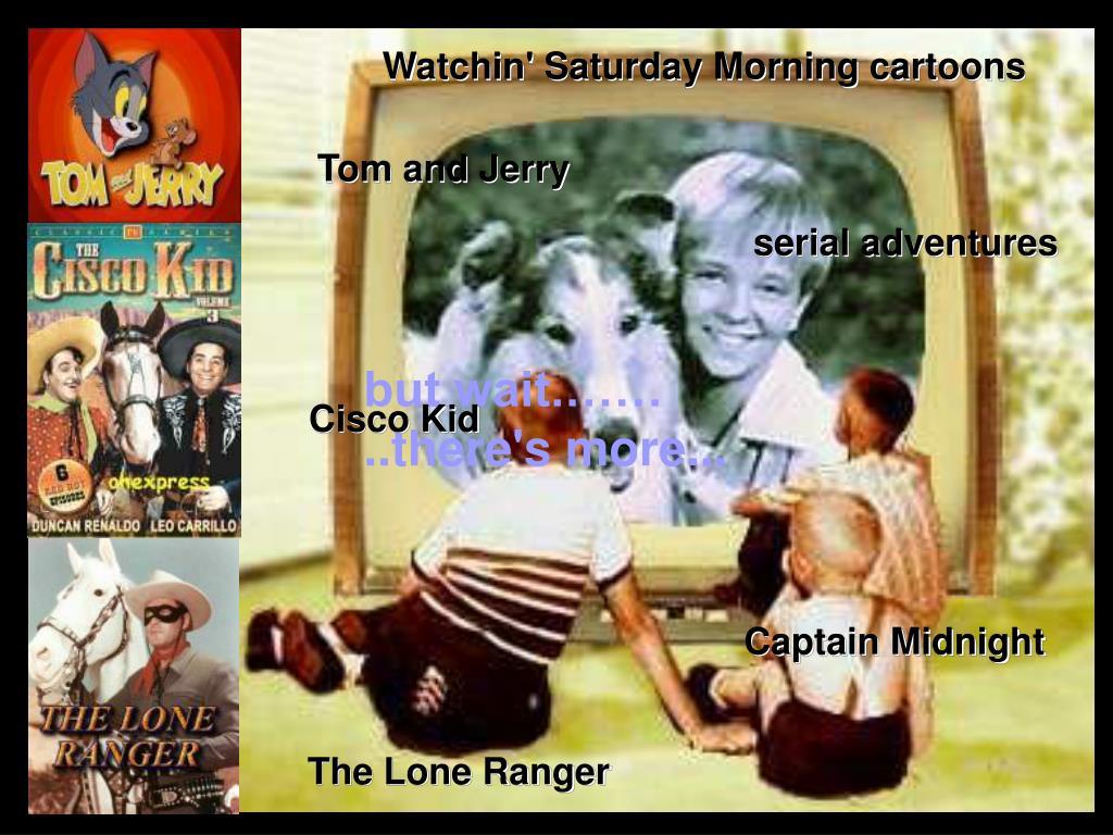 Watchin' Saturday Morning cartoons