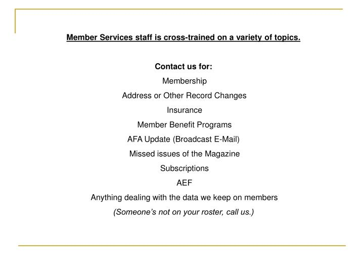 Member Services staff is cross-trained on a variety of topics.
