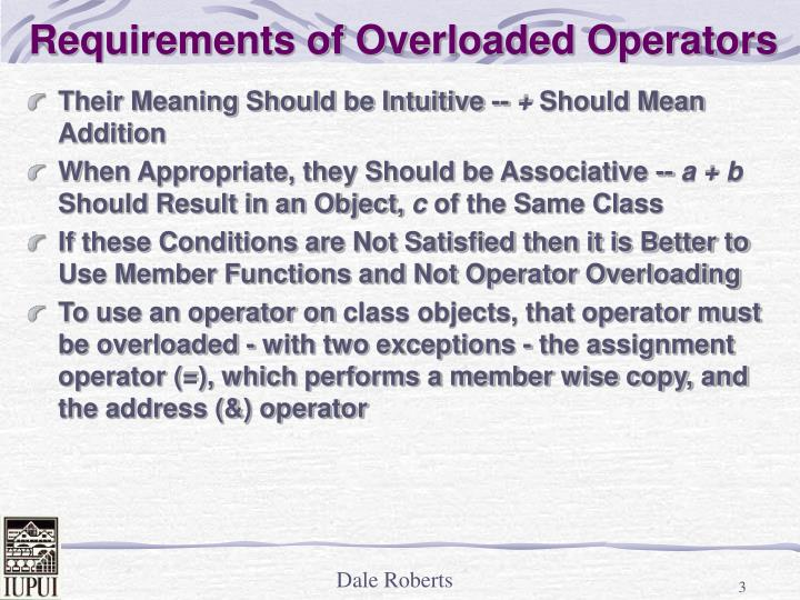 Requirements of overloaded operators