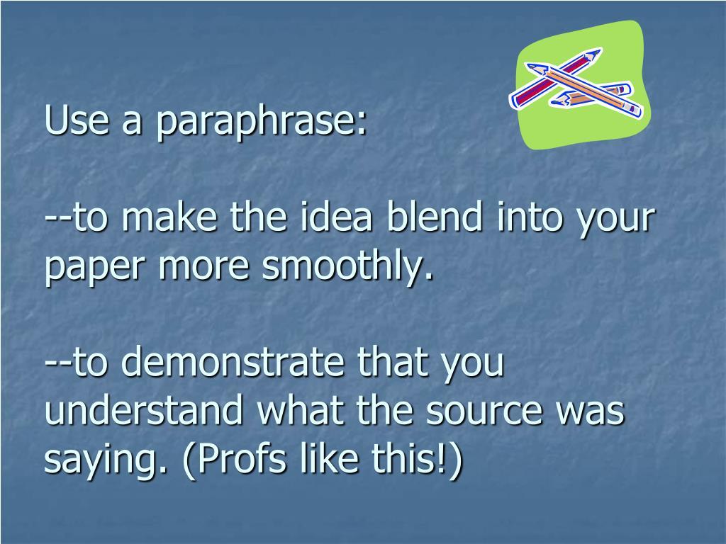 Use a paraphrase: