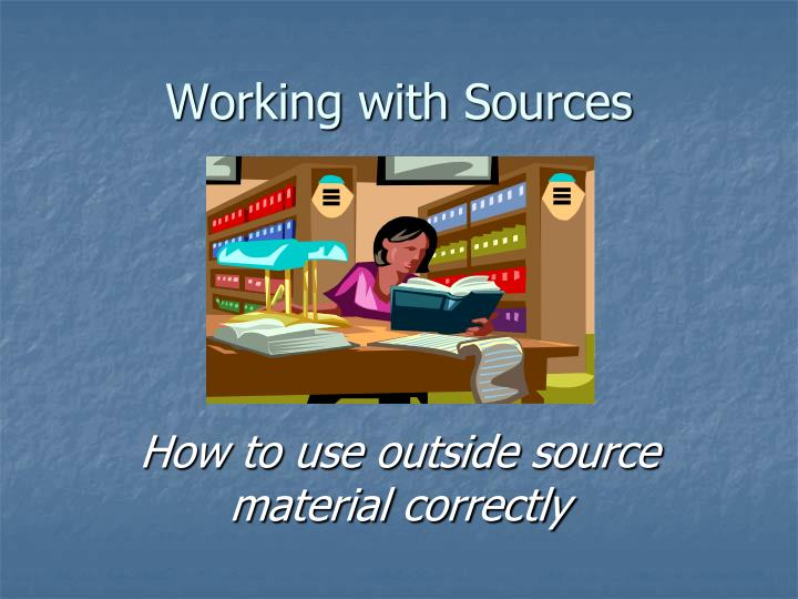 Working with sources l.jpg