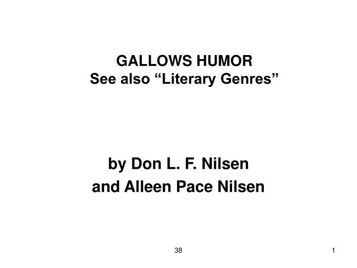 Gallows humor see also literary genres