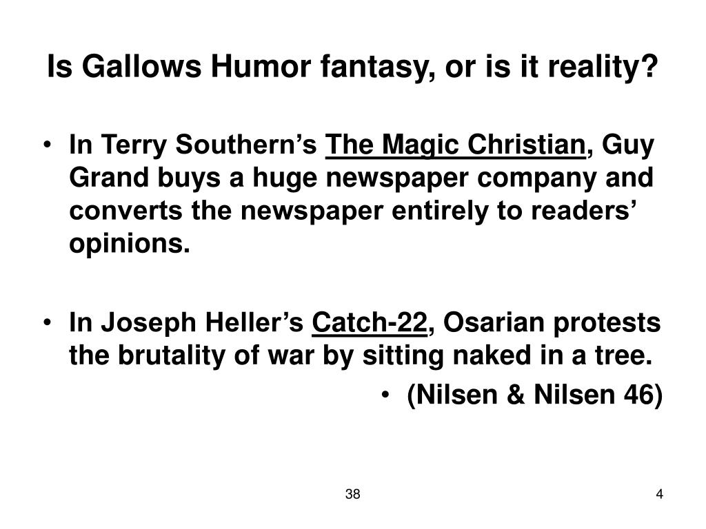 Is Gallows Humor fantasy, or is it reality?
