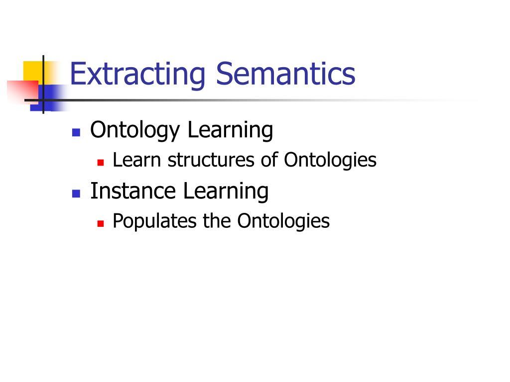 Extracting Semantics