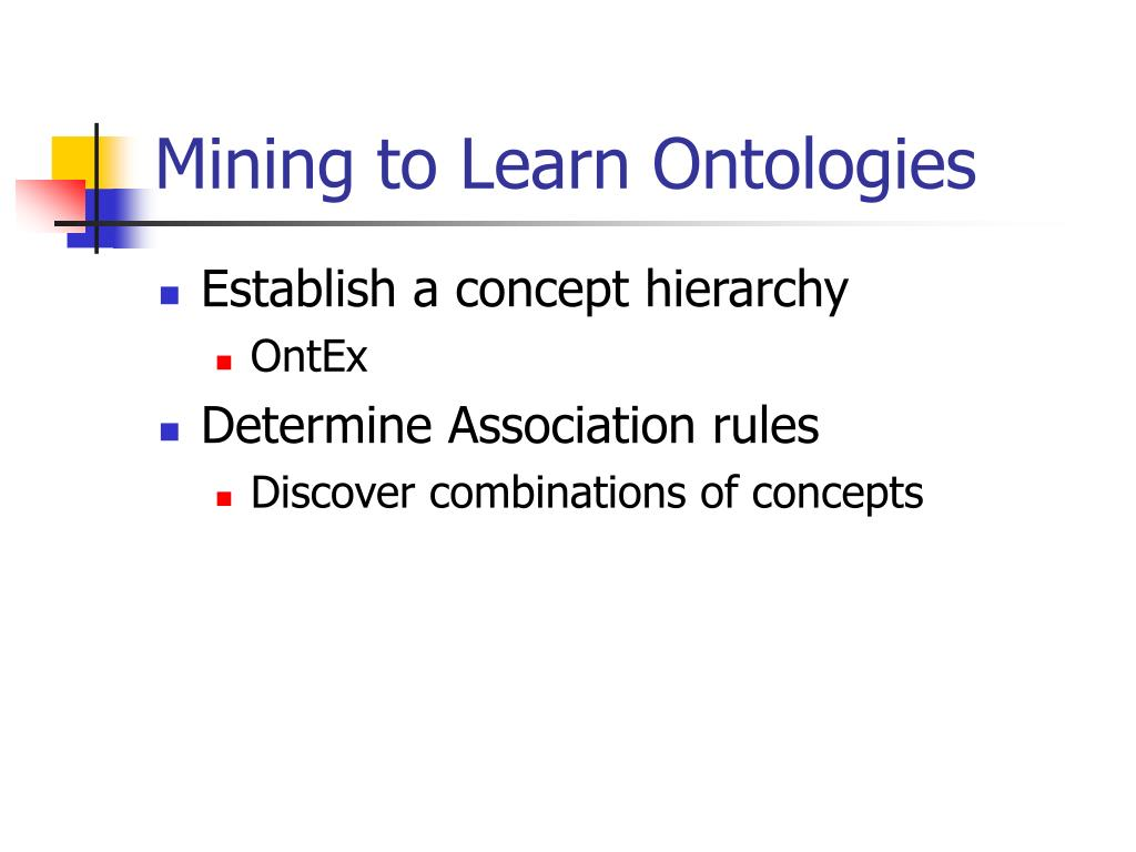 Mining to Learn Ontologies