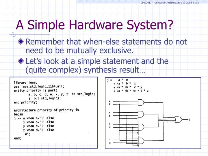 A Simple Hardware System?