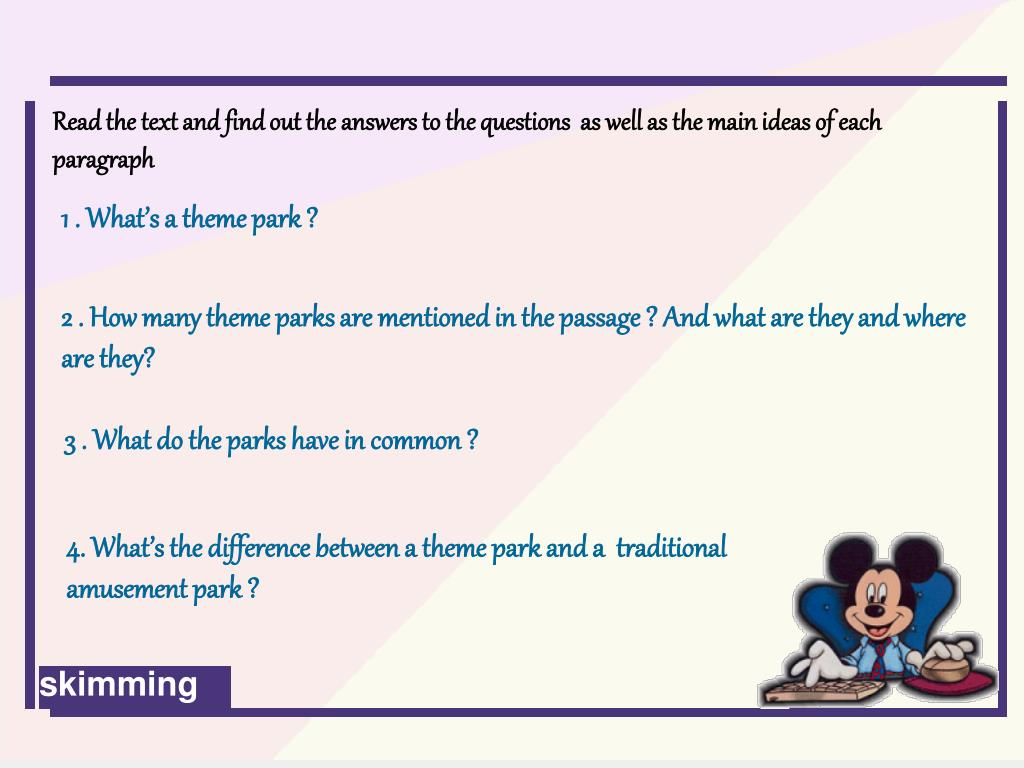 Read the text and find out the answers to the questions  as well as the main ideas of each paragraph