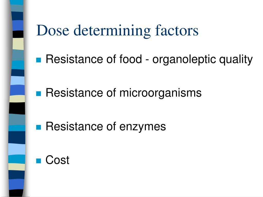 Dose determining factors