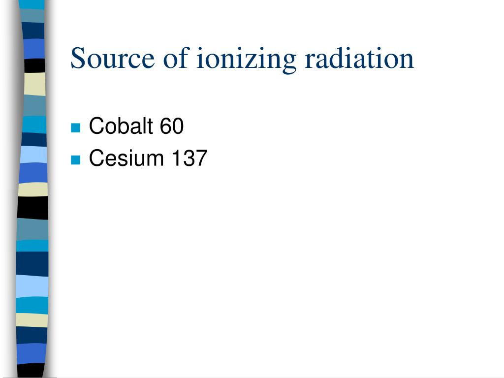 Source of ionizing radiation