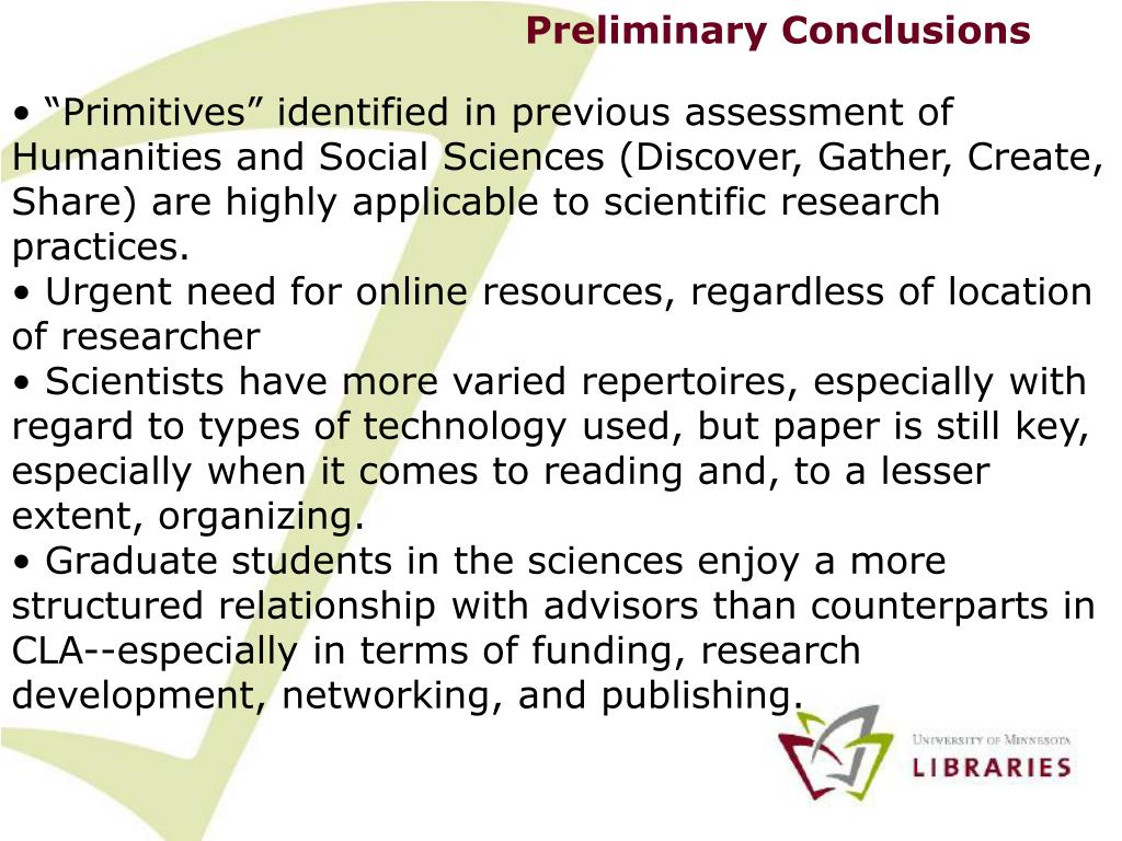"""Primitives"" identified in previous assessment of Humanities and Social Sciences (Discover, Gather, Create, Share) are highly applicable to scientific research practices."