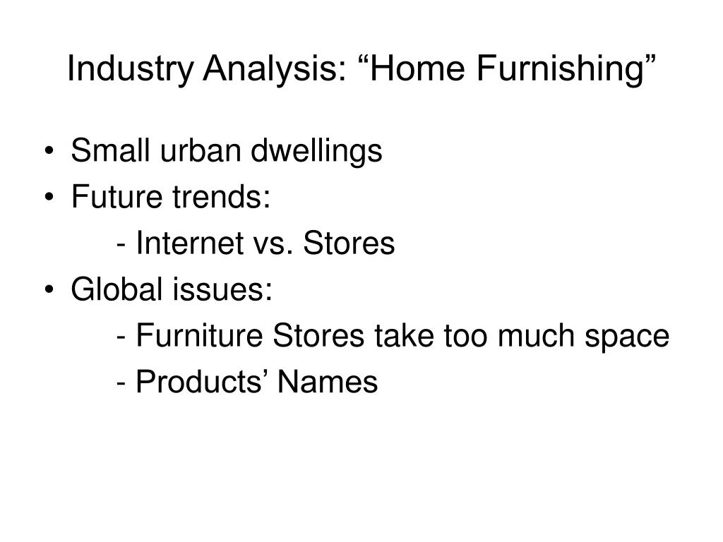 "Industry Analysis: ""Home Furnishing"""