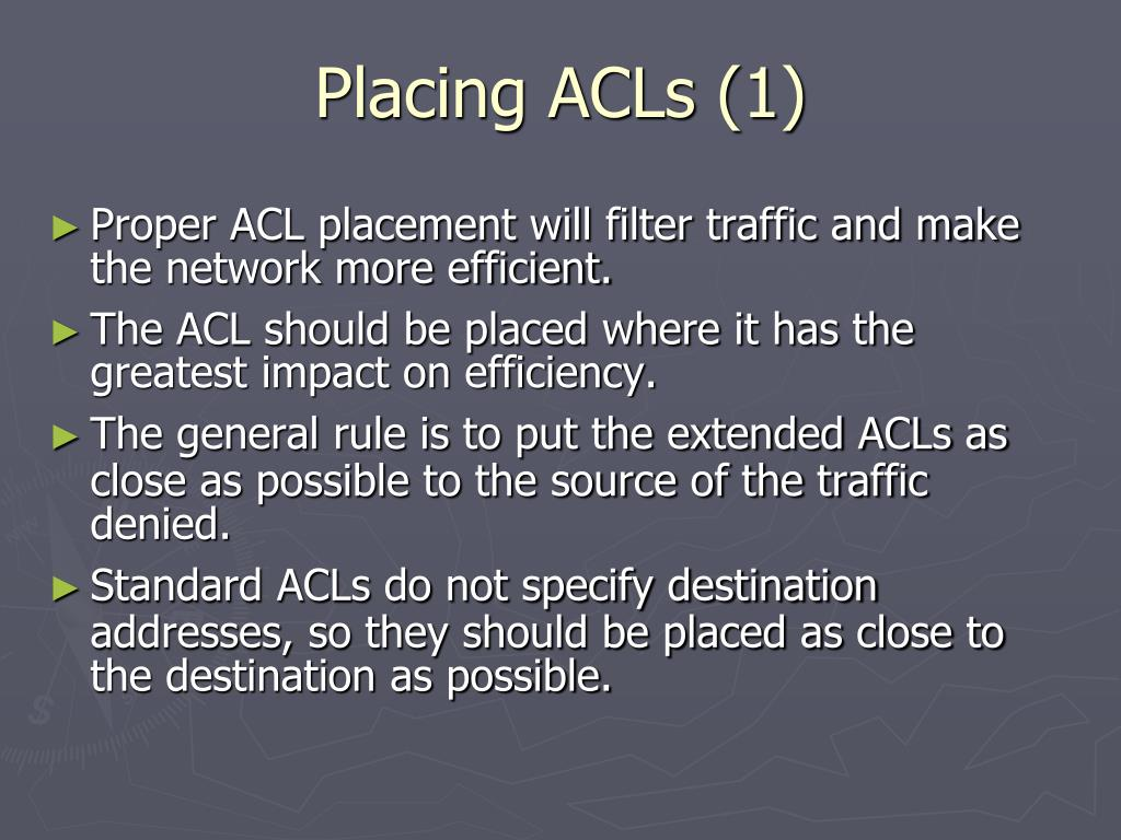 Placing ACLs (1)