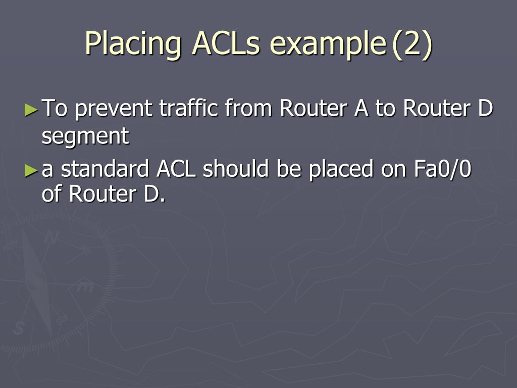 Placing ACLs example