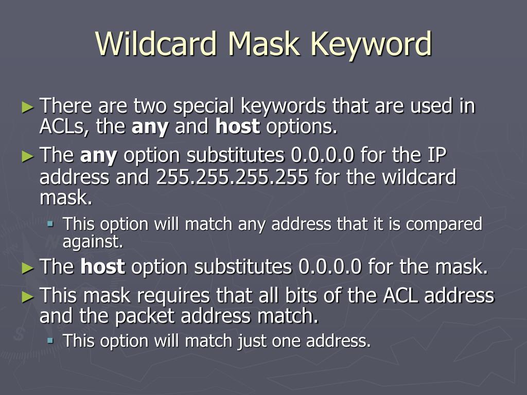 Wildcard Mask Keyword
