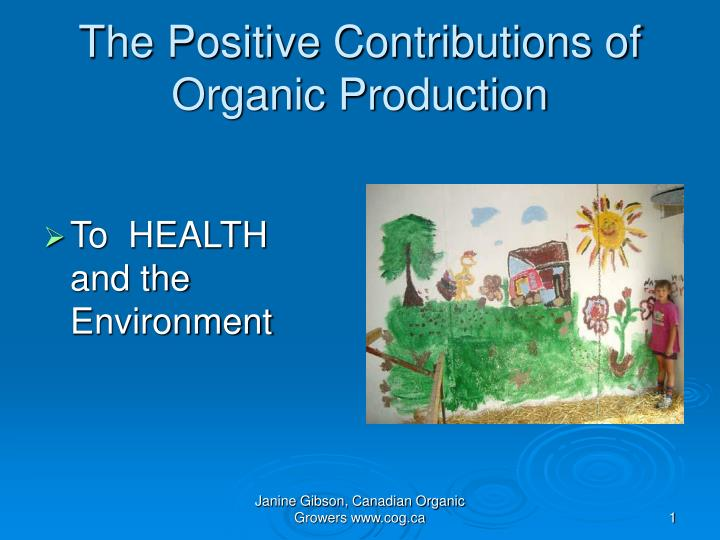 The positive contributions of organic production