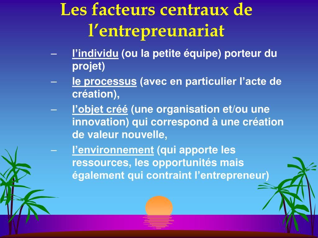 Les facteurs centraux de l'entrepreunariat