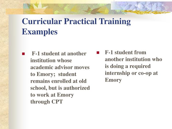 F-1 student at another institution whose academic advisor moves to Emory;  student remains enrolled at old school, but is authorized to work at Emory through CPT
