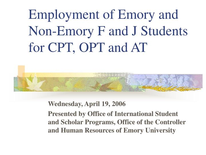 Employment of Emory and Non-Emory F and J Students for CPT, OPT and AT