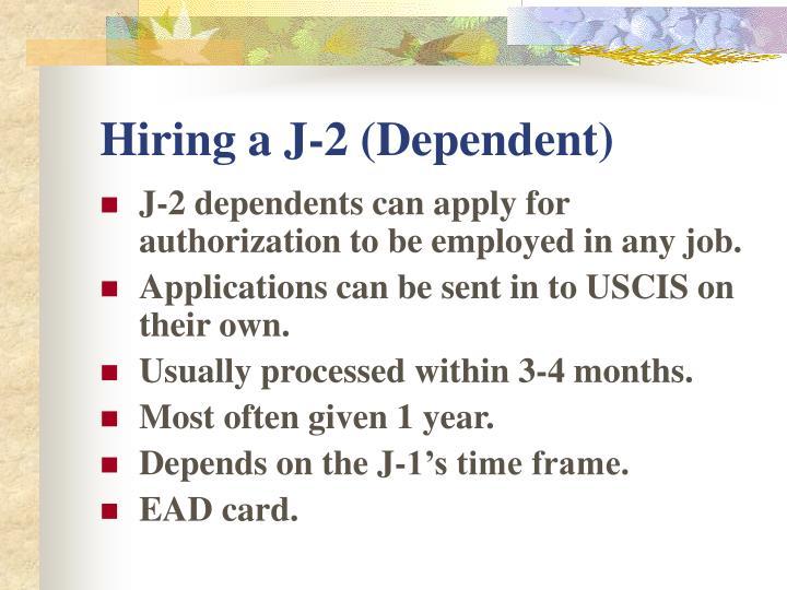 Hiring a J-2 (Dependent)