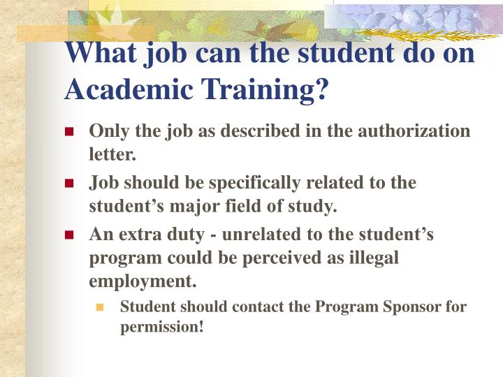 What job can the student do on Academic Training?