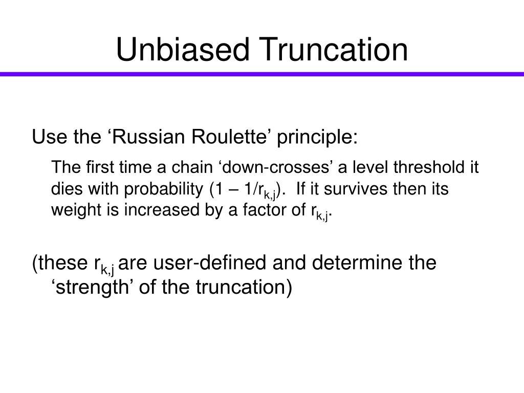 Unbiased Truncation
