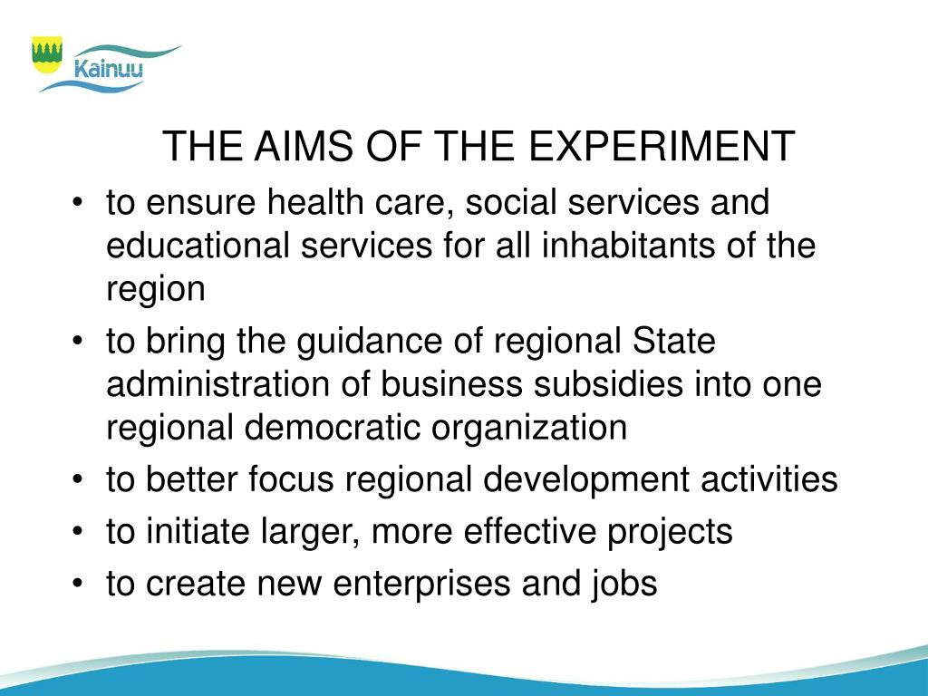 THE AIMS OF THE EXPERIMENT