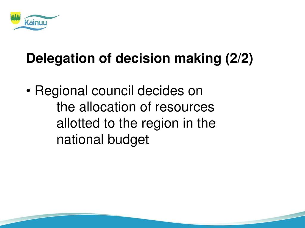 Delegation of decision making (2/2)