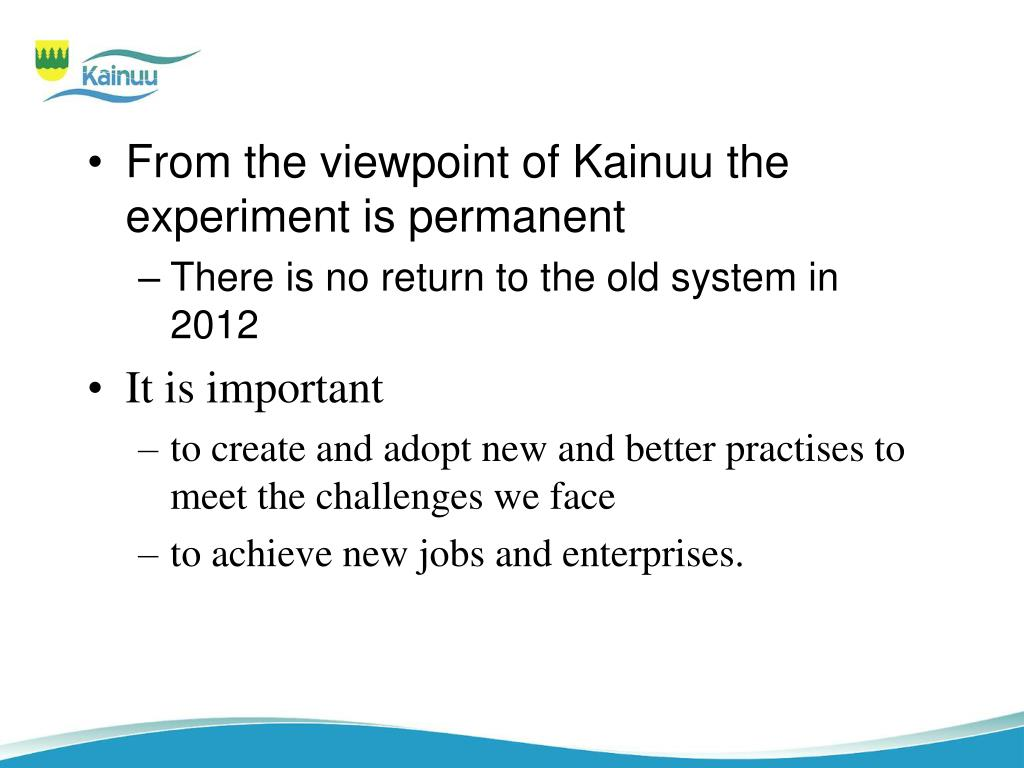 From the viewpoint of Kainuu the experiment is permanent