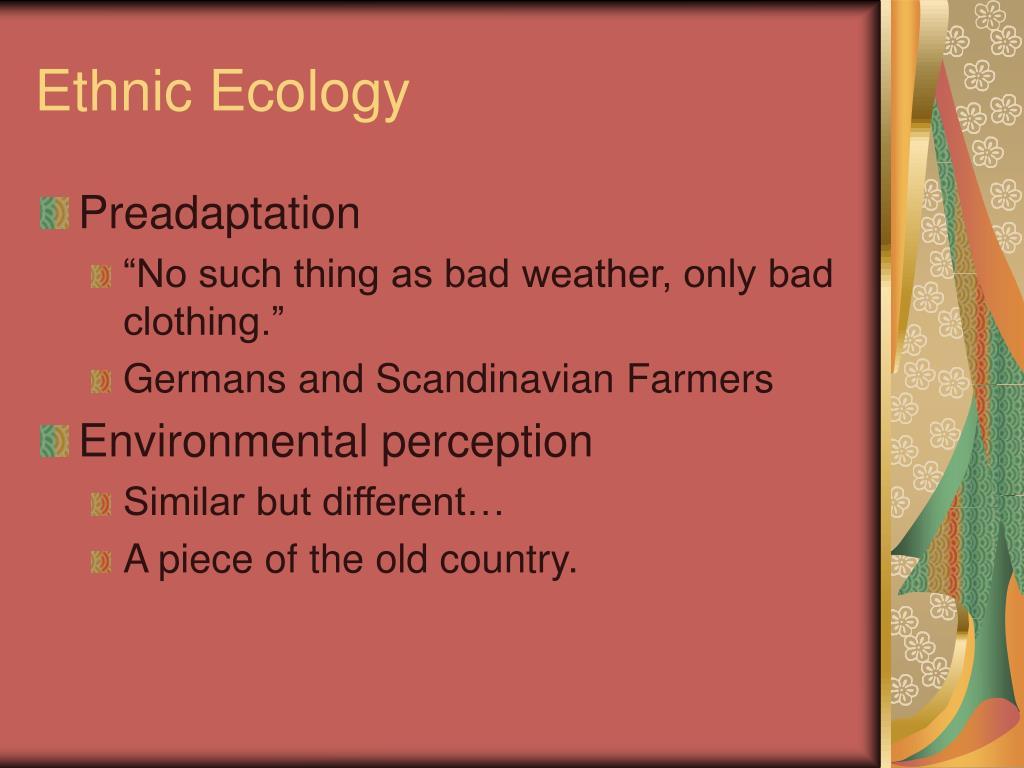 Ethnic Ecology