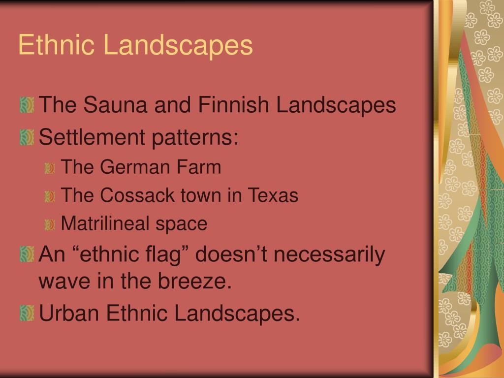 Ethnic Landscapes