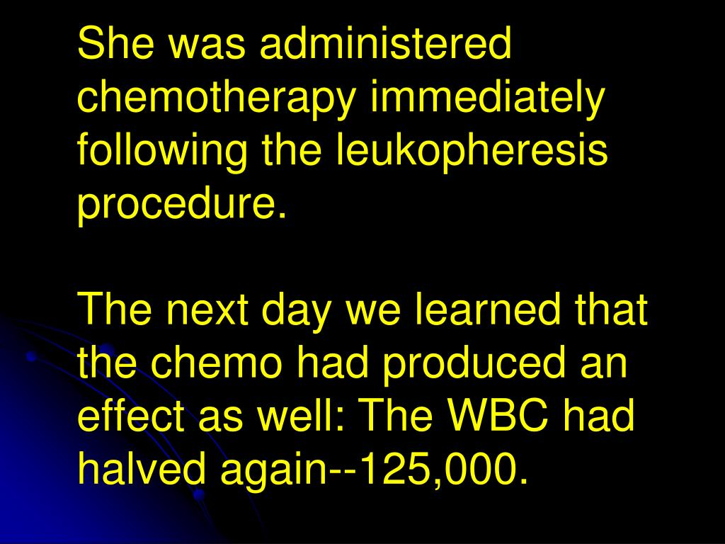 She was administered chemotherapy immediately following the