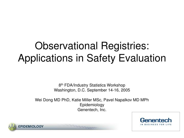 Observational registries applications in safety evaluation
