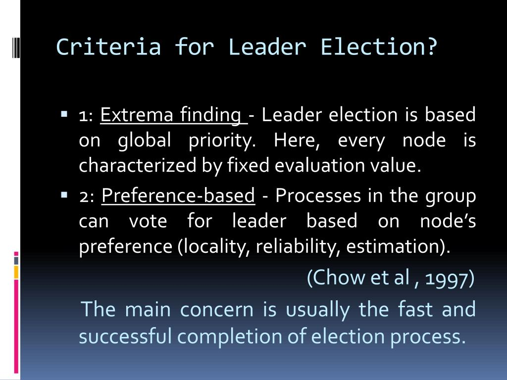 Criteria for Leader Election?