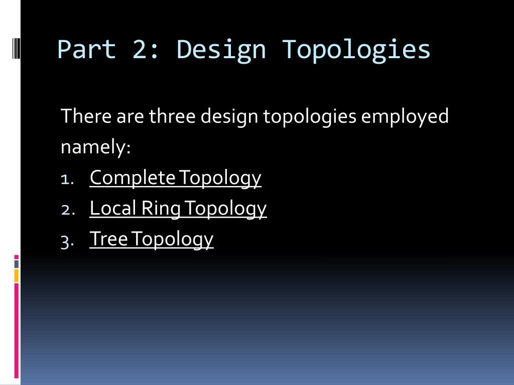 Part 2: Design Topologies