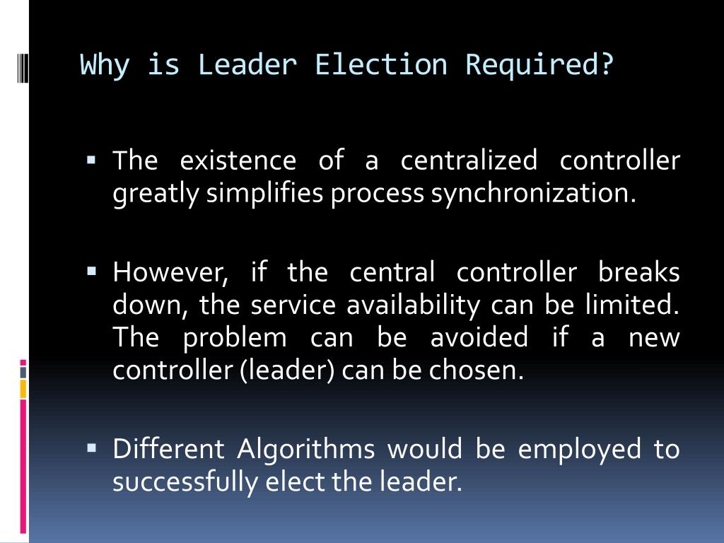 Why is Leader Election Required?