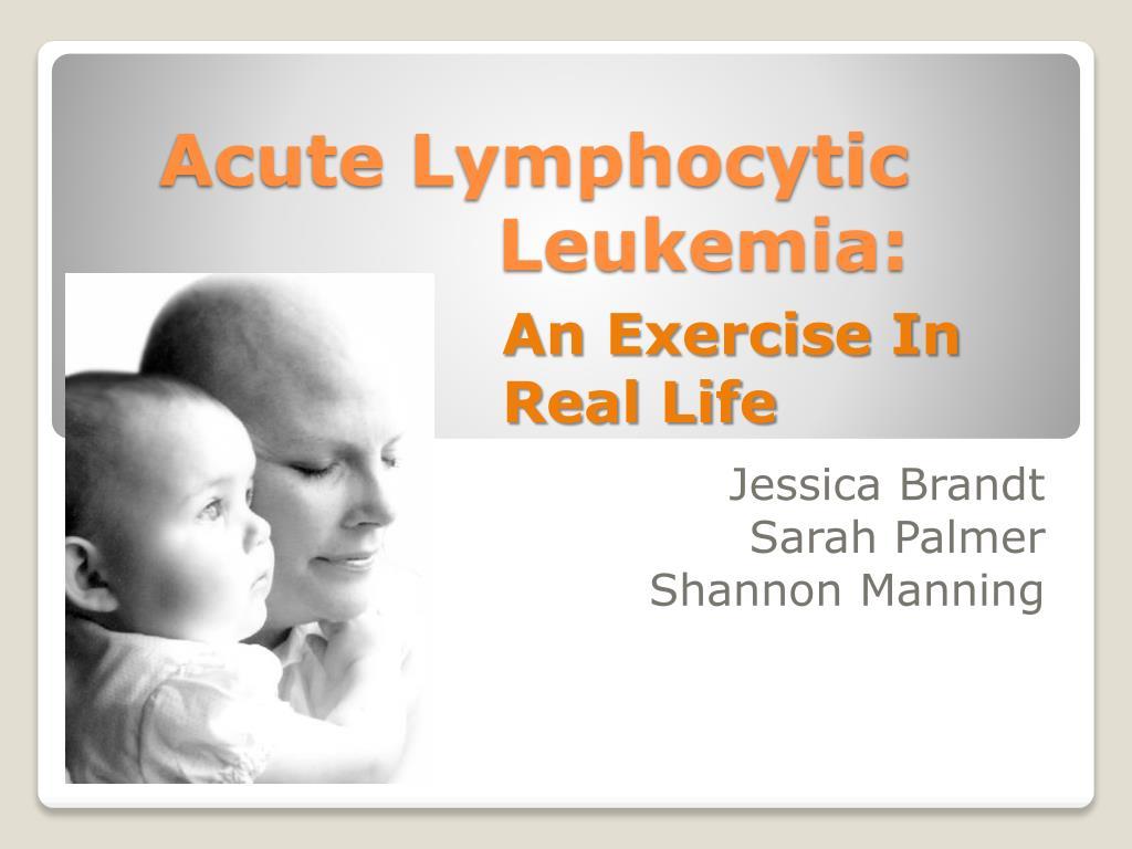 Acute Lymphocytic Leukemia: