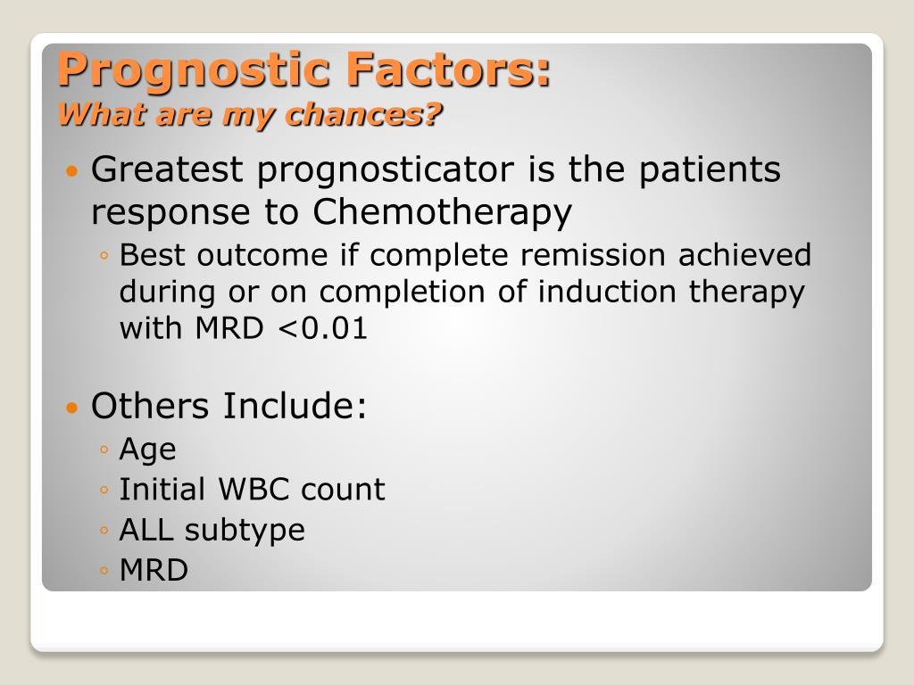Greatest prognosticator is the patients response to Chemotherapy