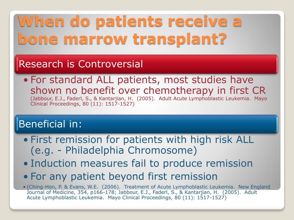 When do patients receive a bone marrow transplant?