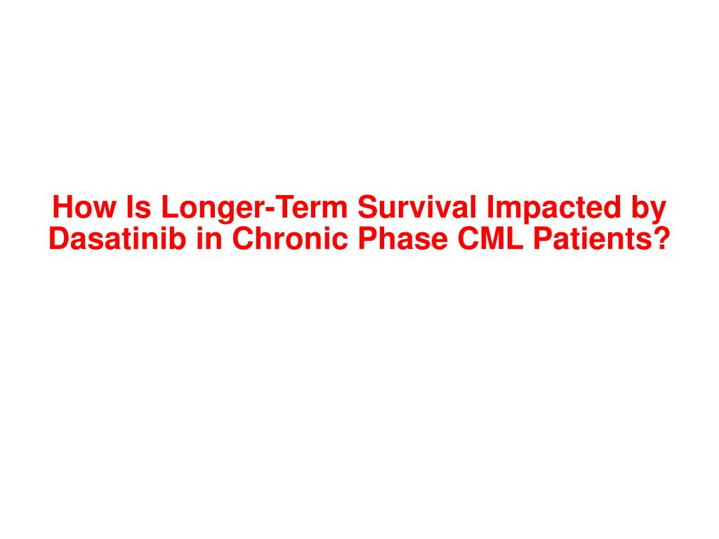 How Is Longer-Term Survival Impacted by Dasatinib in Chronic Phase CML Patients?