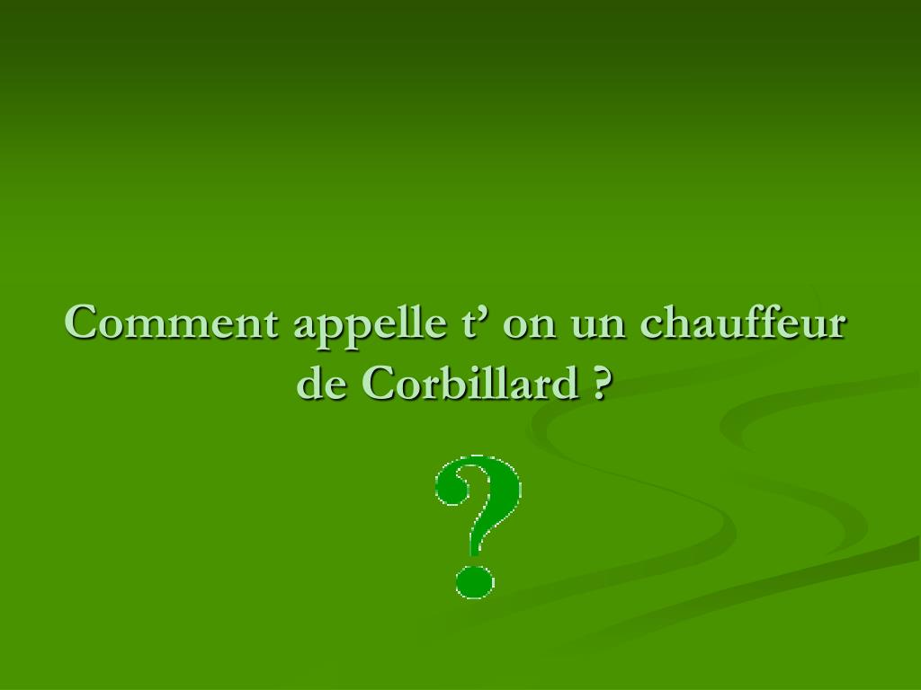 Comment appelle t' on un chauffeur de Corbillard ?