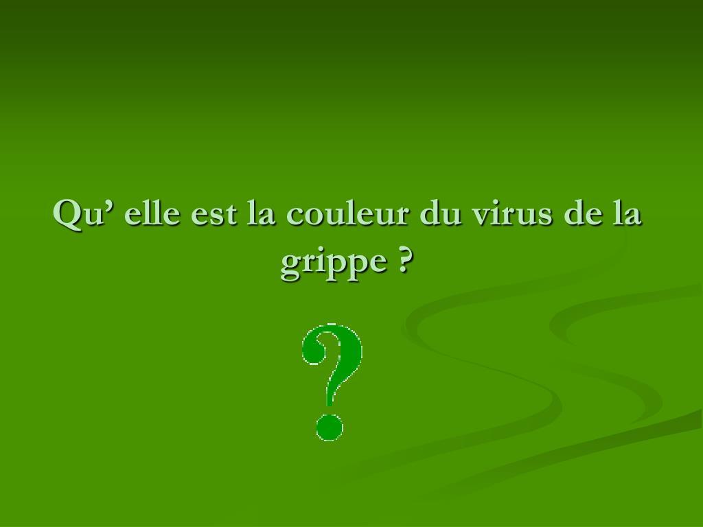 Qu' elle est la couleur du virus de la grippe ?