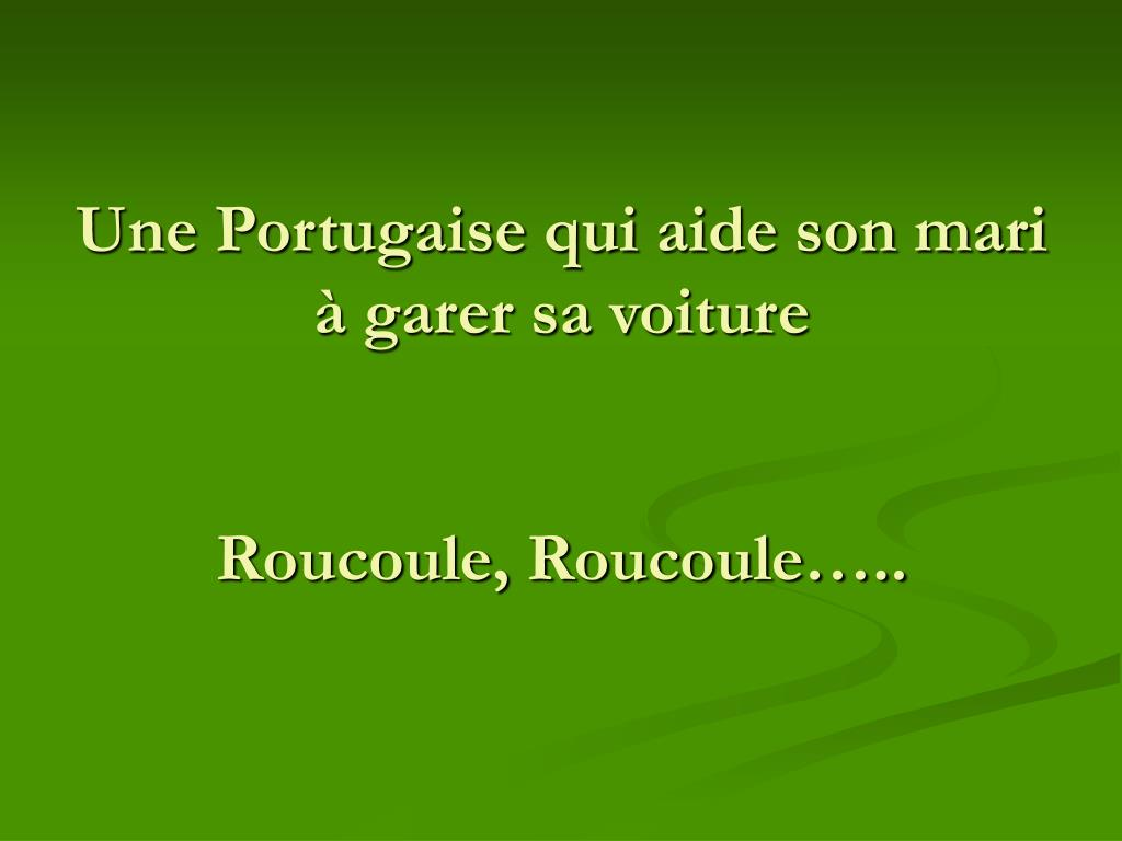 Une Portugaise qui aide son mari