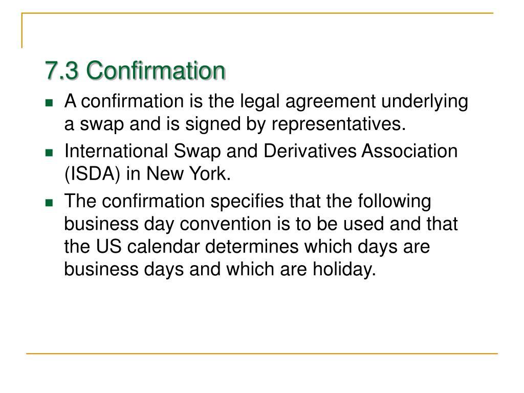 7.3 Confirmation